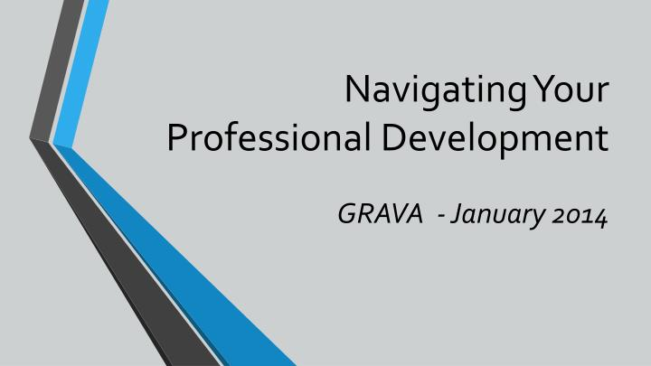 Navigating your professional development