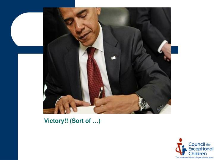 Victory!! (Sort of …)