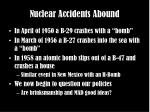 nuclear accidents abound