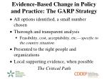 evidence based change in policy and practice the garp strategy