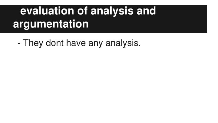 evaluation of analysis and argumentation