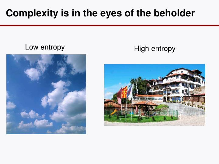 Complexity is in the eyes of the beholder
