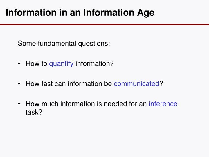 Information in an information age