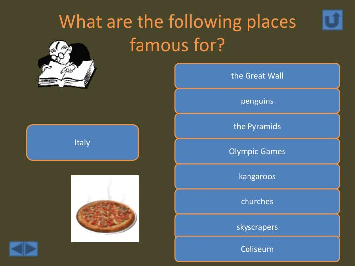 What are the following places