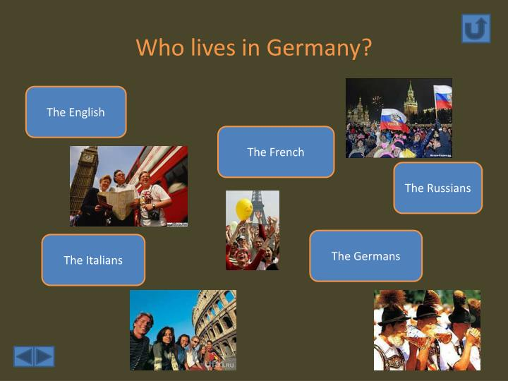 Who lives in Germany