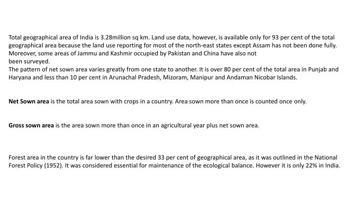 Total geographical area of India is 3.28million