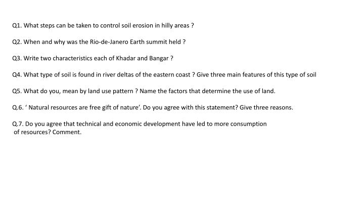 Q1. What steps can be taken to control soil erosion in hilly areas ?