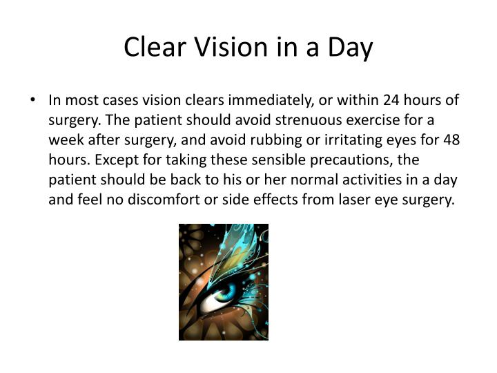 Clear Vision in a Day