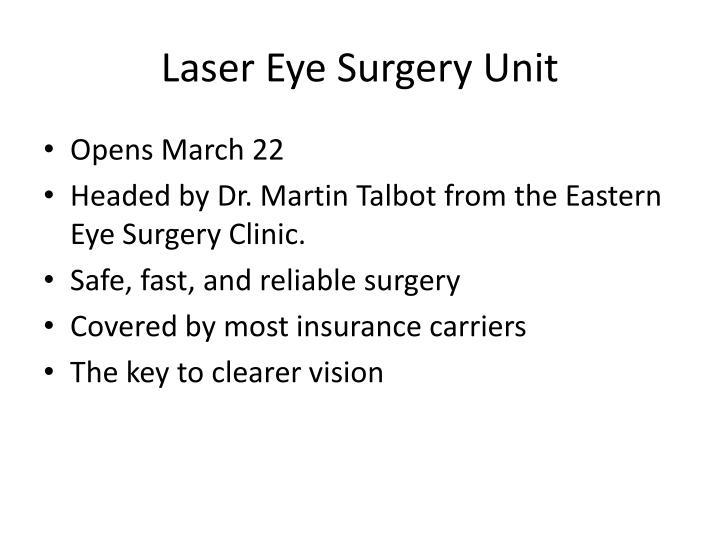Laser eye surgery unit