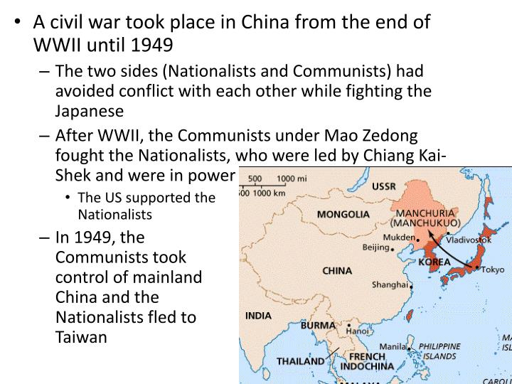 A civil war took place in China from the end of WWII until 1949