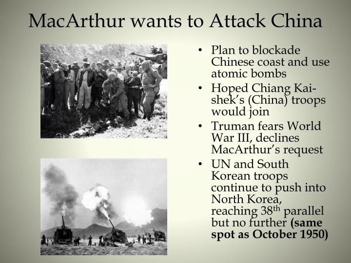 MacArthur wants to Attack China