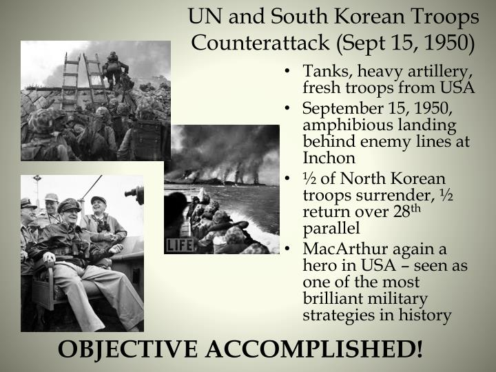 UN and South Korean Troops        Counterattack (Sept 15, 1950)