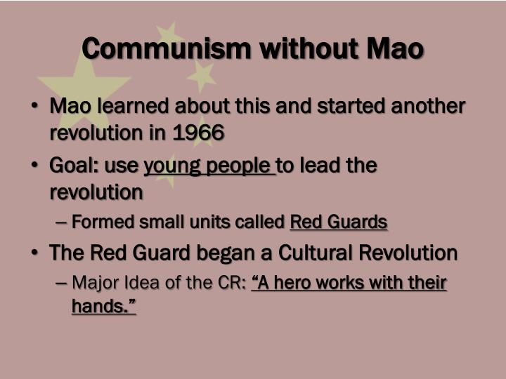 Communism without Mao