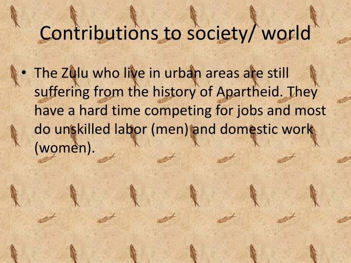 Contributions to society/ world
