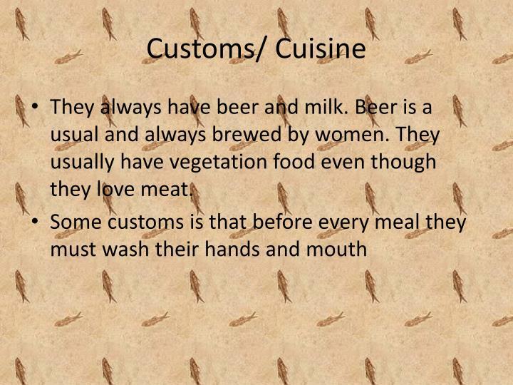 Customs/ Cuisine