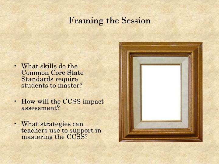 Framing the session