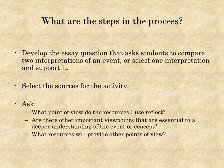 What are the steps in the process?