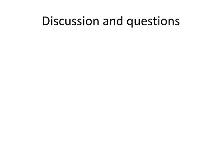 Discussion and questions