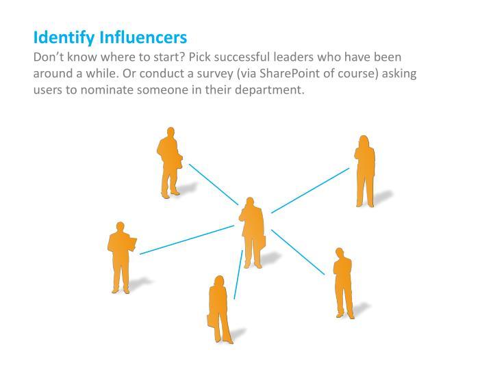 Identify Influencers