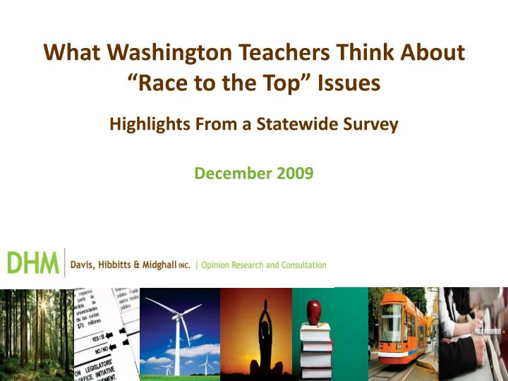 """What Washington Teachers Think About """"Race to the Top"""" Issues"""