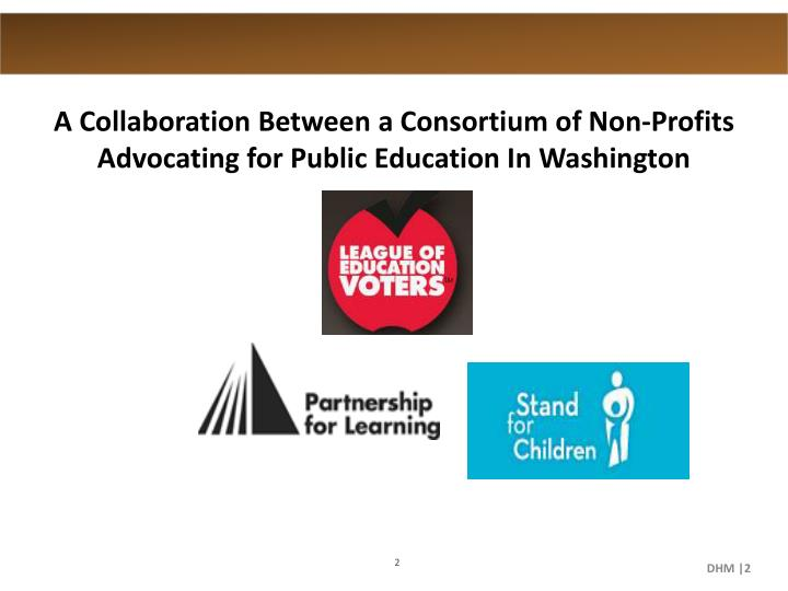 A Collaboration Between a Consortium of Non-Profits Advocating for Public Education In Washington