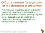 cvc as a measure for assessment of hiv treatment as prevention
