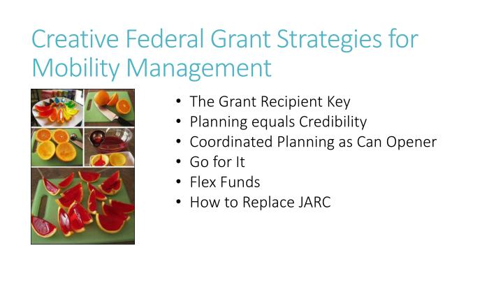 Creative federal grant strategies for mobility management1