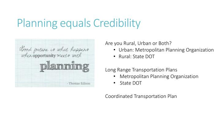 Planning equals Credibility