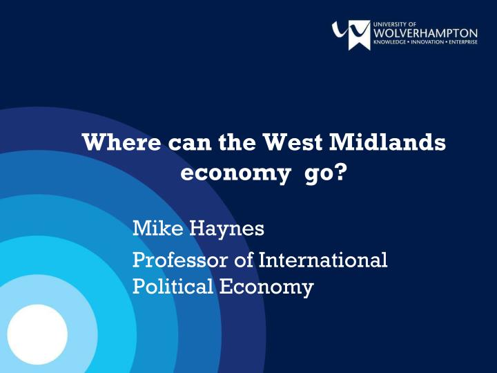 where can the west midlands economy go n.