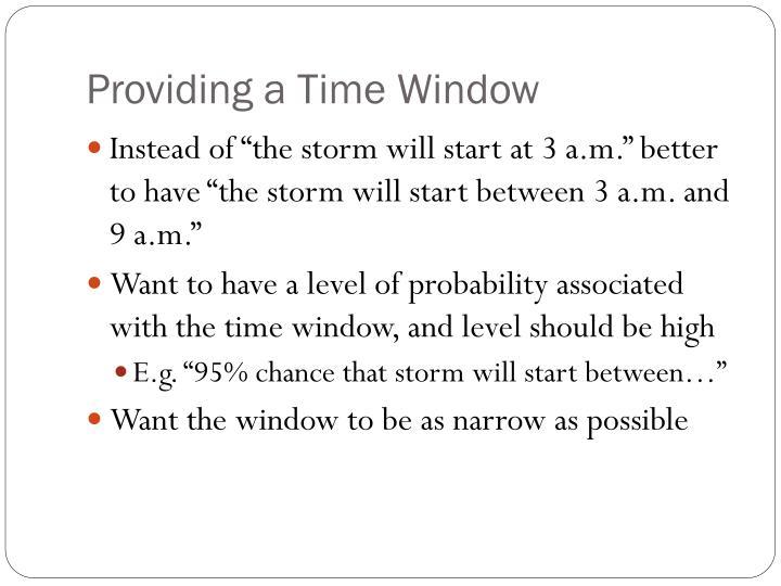 Providing a Time Window