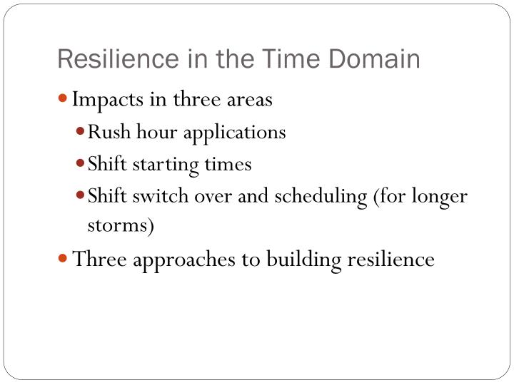 Resilience in the Time Domain