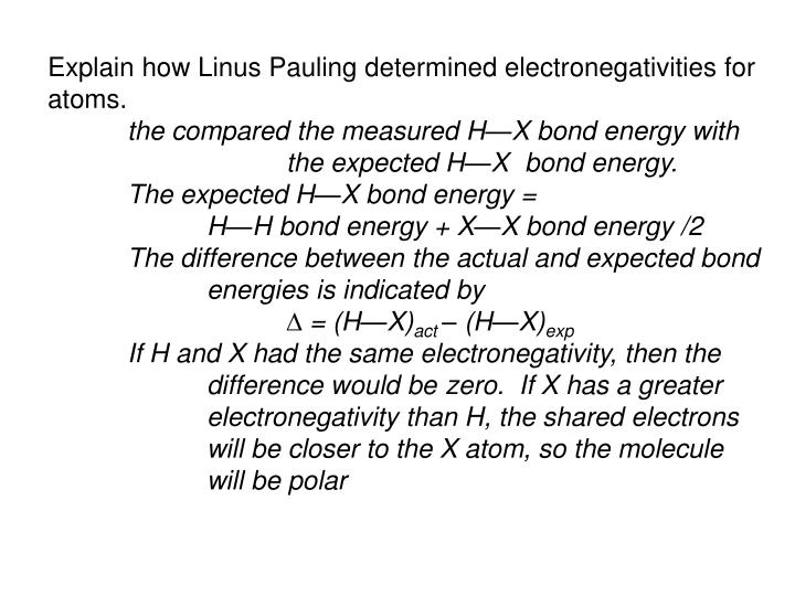 Explain how Linus Pauling determined electronegativities for atoms.