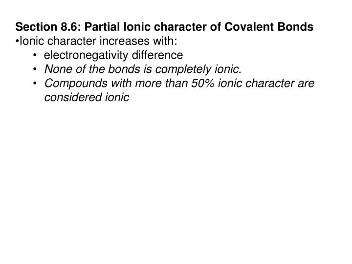Section 8.6: Partial Ionic character of Covalent Bonds