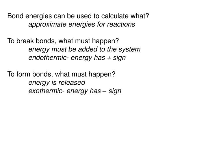 Bond energies can be used to calculate what?