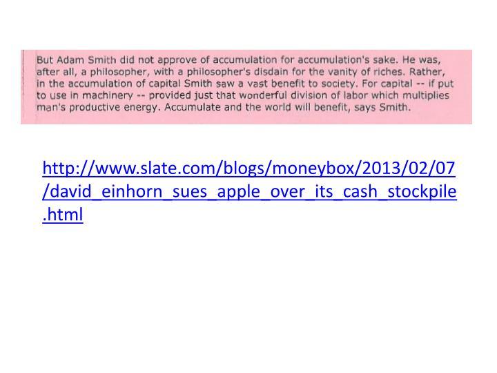 http://www.slate.com/blogs/moneybox/2013/02/07/david_einhorn_sues_apple_over_its_cash_stockpile.html