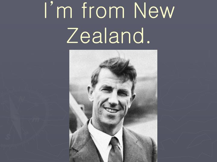 I'm from New Zealand.
