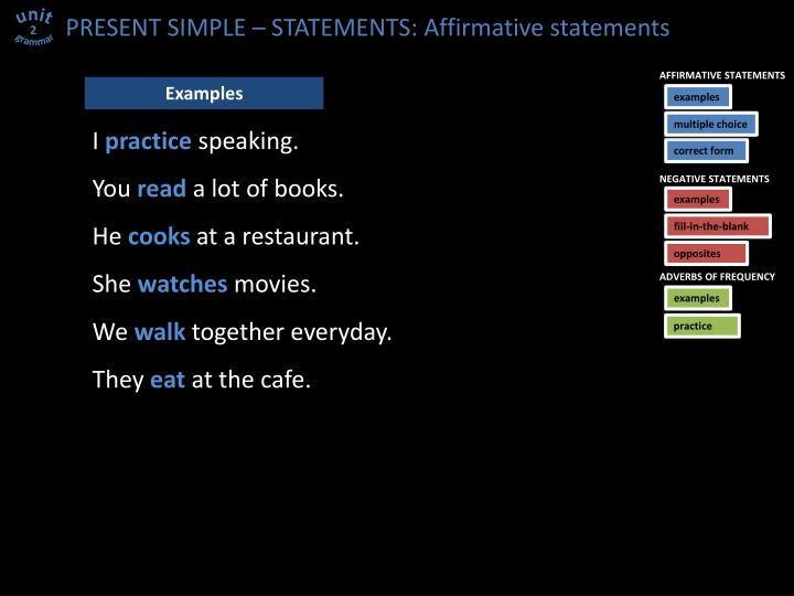 PRESENT SIMPLE – STATEMENTS: Affirmative statements