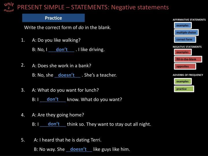 PRESENT SIMPLE – STATEMENTS: Negative statements