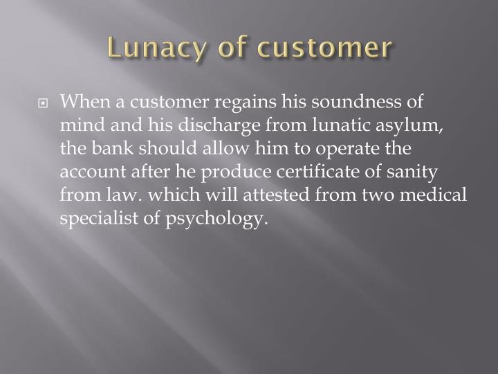 Lunacy of customer