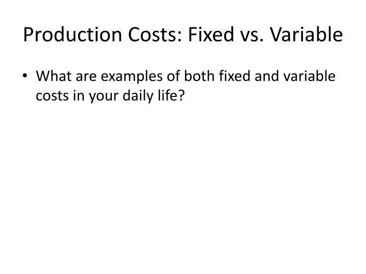 Production Costs: Fixed vs. Variable