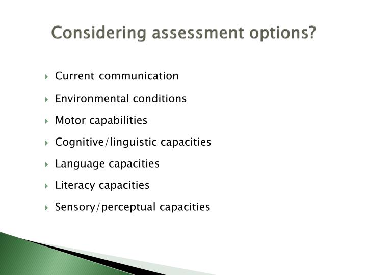 Considering assessment options?