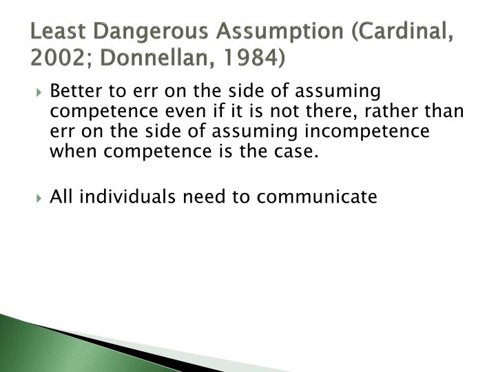 Least Dangerous Assumption (Cardinal, 2002; Donnellan, 1984)