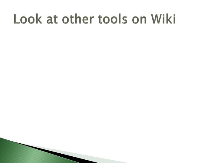 Look at other tools on Wiki