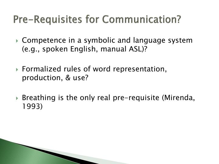 Pre-Requisites for Communication?