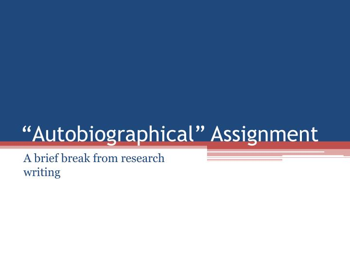 Autobiographical assignment