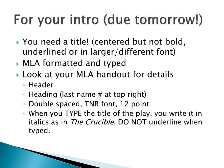 For your intro (due tomorrow!)