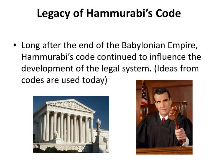 trace the development of law from the babylonian code of hammurabi to the romans Quick answer some of the major contributions of the babylonian empire to civilization include building the hanging gardens of babylon, considered as one of the ancient seven world wonders fashioning jewelry using contracts for commercial transactions developing two significant literary pieces and establishing the code of hammurabi.