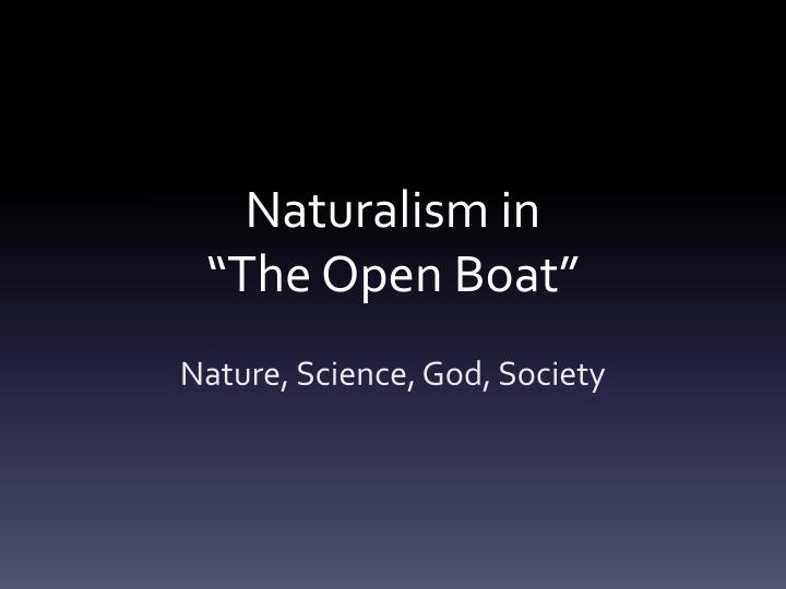 naturalism in the open boat n.