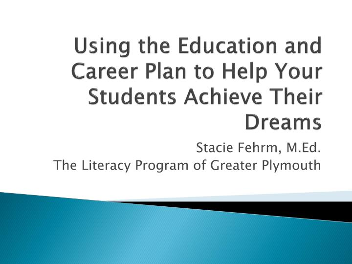 Using the education and career plan to help your students achieve their dreams