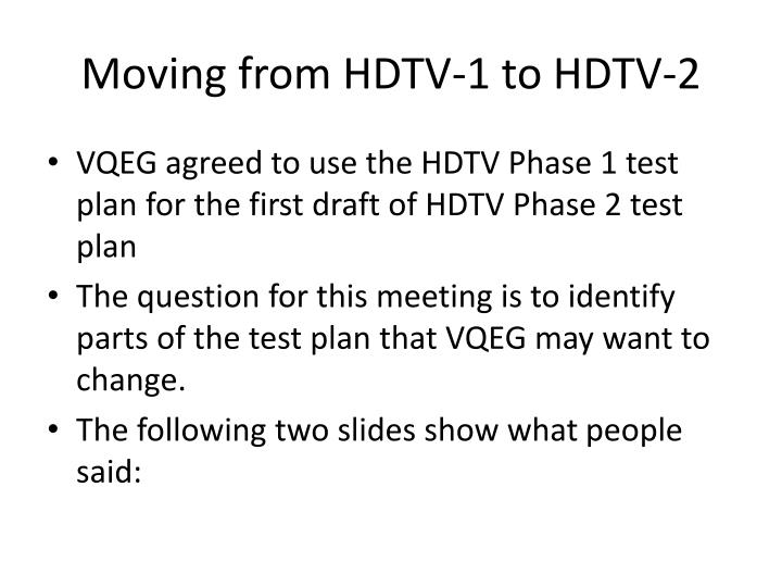 Moving from hdtv 1 to hdtv 2